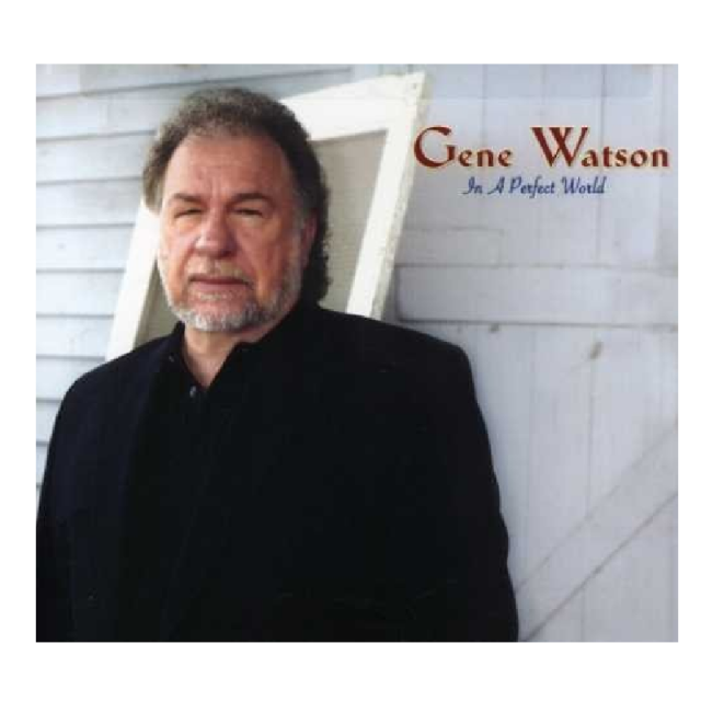 Gene Watson CD- In A Perfect World