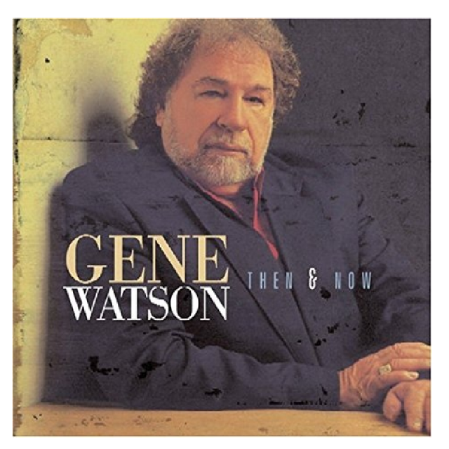 Gene Watson CD- Then and Now